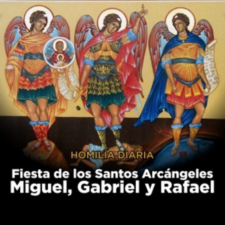 [Homilía Diaria] Fiesta de los santos arcángeles Miguel, Gabriel y Rafael